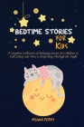 Bedtime Stories for Kids: A Complete Collection of Relaxing Stories for Children to Fall Asleep and Have a Deep Sleep Through the Night Cover Image