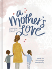 A Mother's Love: Celebrating Every Kind of Mom Cover Image