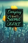 Everyday Is a Second Chance: Practice gratitude and Daily Reflection Daily Gratitude Journal 52 Week Guide to Positivity and Less Stress Cover Image