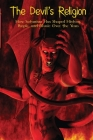 The Devil's Religion: How Satanism Has Shaped History, People, and Music Over the Years Cover Image