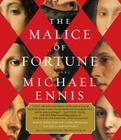 The Malice of Fortune: A Novel of the Renaissance Cover Image