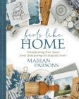 Feels Like Home: Transforming Your Space from Uninspiring to Uniquely Yours Cover Image