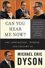 Can You Hear Me Now?: The Inspiration, Wisdom, and Insight of Michael Eric Dyson Cover Image