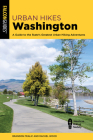 Urban Hikes Washington: A Guide to the State's Greatest Urban Hiking Adventures Cover Image