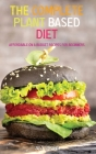The Complete Plant Based Diet: Affordable On a Budget Recipes for Beginners Cover Image