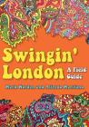 Swingin' London: A Field Guide Cover Image