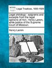 Legal Philology: Epigrams and Excerpts from the Legal Opinions of Hon. Henry Lamm, While Justice of the Supreme Court of Missouri. Cover Image