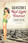 Galveston's Red Light District: A History of the Line Cover Image