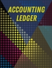 Accounting Ledger: Financial Ledger Book For Small Business. Amazing Receipt Book For Men And Women. Great Accounting Ledger Book, Ideal Cover Image