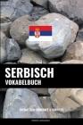Serbisch Vokabelbuch: Thematisch Gruppiert & Sortiert Cover Image