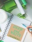 Draw and Write Journal: A book of writing and drawing paper for everyone Cover Image