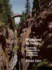 Wilderness by Design: Landscape Architecture and the National Park Service Cover Image