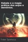Kabala e a magia prática dos anjos e demônios. Cover Image