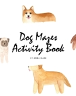 Dog Mazes Activity Book for Children (8x10 Puzzle Book / Activity Book) Cover Image