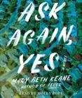 Ask Again, Yes: A Novel Cover Image