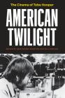 American Twilight: The Cinema of Tobe Hooper Cover Image