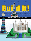Build It! World Landmarks: Make Supercool Models with Your Favorite Lego(r) Parts (Brick Books) Cover Image