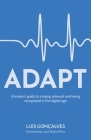 Adapt: A leader's guide to staying relevant and being recognised in the digital age Cover Image