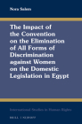 The Impact of the Convention on the Elimination of All Forms of Discrimination Against Women on the Domestic Legislation in Egypt (International Studies in Human Rights #124) Cover Image