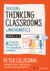 Building Thinking Classrooms in Mathematics, Grades K-12: 14 Teaching Practices for Enhancing Learning (Corwin Mathematics) Cover Image