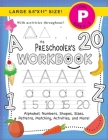 The Preschooler's Workbook: (Ages 4-5) Alphabet, Numbers, Shapes, Sizes, Patterns, Matching, Activities, and More! (Large 8.5x11 Size) Cover Image