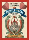 Shuffle and Deal: 50 Classic Card Games for Any Number of Players Cover Image