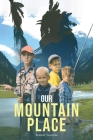 Our Mountain Place Cover Image