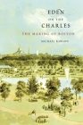 Eden on the Charles: The Making of Boston Cover Image