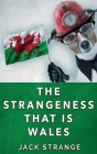 The Strangeness That Is Wales: Large Print Hardcover Edition Cover Image