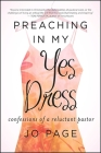 Preaching in My Yes Dress: Confessions of a Reluctant Pastor (Excelsior Editions) Cover Image