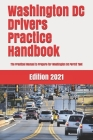 Washington DC Drivers Practice Handbook: The Manual to prepare for Washington DC permit test - More than 300 Questions and Answers Cover Image