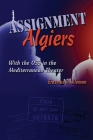 Assignment Algiers: With the OSS in the Mediterranean Theater Cover Image