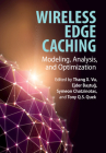 Wireless Edge Caching: Modeling, Analysis, and Optimization Cover Image