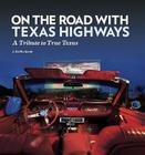 On the Road with Texas Highways: A Tribute to True Texas Cover Image