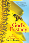God's Ecstasy: The Creation of a Self-Creating World Cover Image