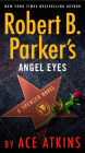 Robert B. Parker's Angel Eyes (Spenser #48) Cover Image