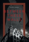 Between These Walls Cover Image