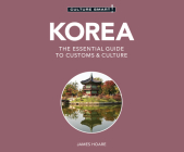 Korea - Culture Smart!: The Essential Guide to Customs & Culture (Culture Smart! The Essential Guide to Customs & Culture) Cover Image