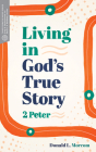 Living in God's True Story: 2 Peter (Transformative Word) Cover Image