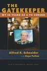 The Gatekeeper: My Thirty Years as a TV Censor (Television) Cover Image