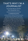 That's Why I'm a Journalist: Top Canadian Reporters Tell Their Most Unforgettable Stories Cover Image
