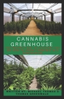Cannabis Greenhouse: The Perfect Way In Guiding You On How To Grow Cannabis In A Greenhouse Cover Image