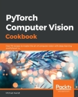 PyTorch Computer Vision Cookbook Cover Image