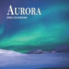Aurora Calendar 2022: 16 Months Northern Lights Planner (Sept 2021 to Dec 2022) Cover Image