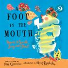 A Foot in the Mouth: Poems to Speak, Sing, and Shout Cover Image