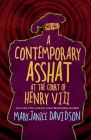 A Contemporary Asshat at the Court of Henry VIII Cover Image