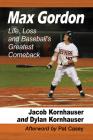 Max Gordon: Life, Loss and Baseball's Greatest Comeback Cover Image