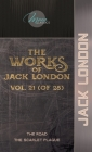 The Works of Jack London, Vol. 21 (of 25): The Road; The Scarlet Plague Cover Image