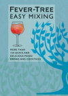 Fever-Tree Easy Mixing: More than 150 quick and delicious mixed drinks and cocktails Cover Image