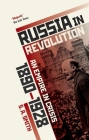 Russia in Revolution: An Empire in Crisis, 1890 to 1928 Cover Image